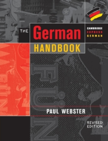 The German Handbook : Your Guide to Speaking and Writing German, Paperback / softback Book