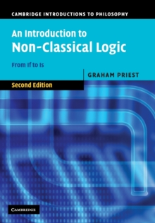 An Introduction to Non-Classical Logic : From If to Is, Paperback Book