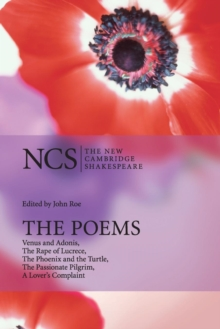 The Poems : Venus and Adonis, The Rape of Lucrece, The Phoenix and the Turtle, The Passionate Pilgrim, A Lover's Complaint, Paperback Book