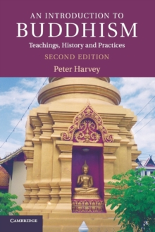 An Introduction to Buddhism : Teachings, History and Practices, Paperback / softback Book