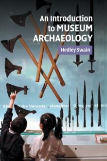 An Introduction to Museum Archaeology, Paperback Book