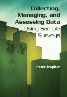 Collecting, Managing, and Assessing Data Using Sample Surveys, Paperback Book