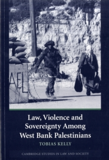 Law, Violence and Sovereignty Among West Bank Palestinians, Paperback Book