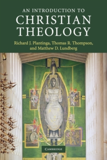 An Introduction to Christian Theology, Paperback Book