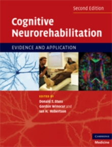 Cognitive Neurorehabilitation : Evidence and Application, Paperback Book