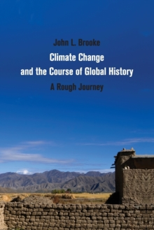 Climate Change and the Course of Global History : A Rough Journey, Paperback Book