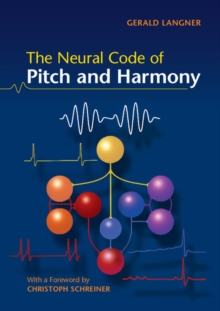 The Neural Code of Pitch and Harmony, Paperback Book
