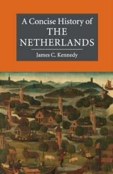 A Concise History of the Netherlands, Paperback Book