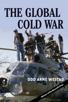 The Global Cold War : Third World Interventions and the Making of Our Times, Paperback Book