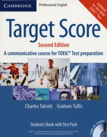 Target Score Student's Book with Audio CDs (2), Test booklet with Audio CD and Answer Key : A Communicative Course for TOEIC (R) Test Preparation, Mixed media product Book