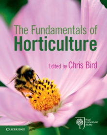 The Fundamentals of Horticulture : Theory and Practice, Paperback / softback Book