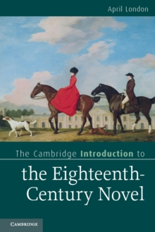 Cambridge Introductions to Literature : The Cambridge Introduction to the Eighteenth-Century Novel, Paperback / softback Book