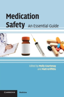 Medication Safety : An Essential Guide, Paperback Book