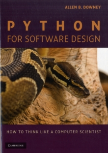Python for Software Design : How to Think Like a Computer Scientist, Paperback Book