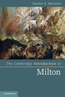 Cambridge Introductions to Literature : The Cambridge Introduction to Milton, Paperback / softback Book