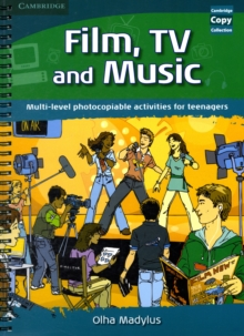 Cambridge Copy Collection : Film, TV, and Music: Multi-level Photocopiable Activities for Teenagers, Spiral bound Book