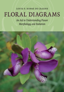 Floral Diagrams : An Aid to Understanding Flower Morphology and Evolution, Paperback Book