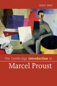 Cambridge Introductions to Literature : The Cambridge Introduction to Marcel Proust, Paperback / softback Book