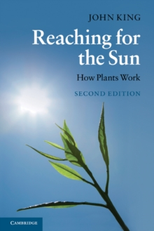Reaching for the Sun : How Plants Work, Paperback Book