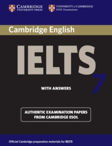 IELTS Practice Tests : Cambridge IELTS 7 Student's Book with Answers: Examination Papers from University of Cambridge ESOL Examinations, Paperback / softback Book