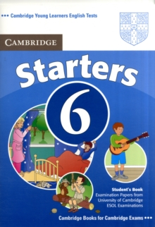 Cambridge Young Learners English Tests 6 Starters Student's Book : Examination Papers from University of Cambridge ESOL Examinations, Paperback Book