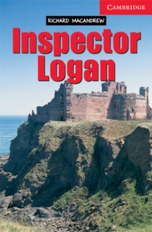Cambridge English Readers : Inspector Logan Level 1, Paperback / softback Book