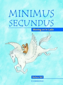 Minimus Secundus Pupil's Book : Moving on in Latin, Paperback Book