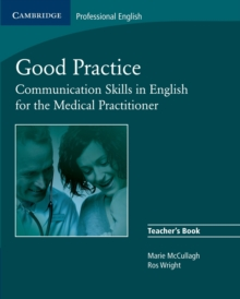 Good Practice Teacher's Book : Communication Skills in English for the Medical Practitioner, Paperback / softback Book