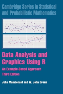 Data Analysis and Graphics Using R : An Example-Based Approach, Hardback Book