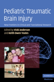 Pediatric Traumatic Brain Injury : New Frontiers in Clinical and Translational Research, Hardback Book