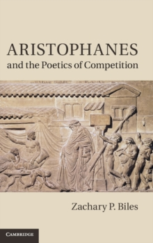 Aristophanes and the Poetics of Competition, Hardback Book