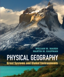 Physical Geography : Great Systems and Global Environments, Hardback Book