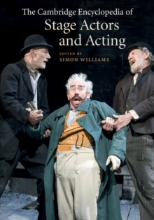 The Cambridge Encyclopedia of Stage Actors and Acting, Hardback Book
