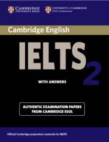 IELTS Practice Tests : Cambridge IELTS 2 Student's Book with Answers: Examination Papers from the University of Cambridge Local Examinations Syndicate, Paperback / softback Book