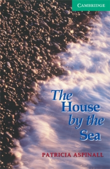 Cambridge English Readers : The House by the Sea Level 3, Paperback / softback Book