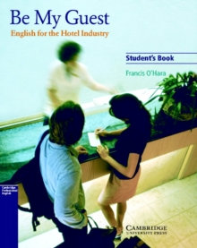 Be My Guest Student's Book : English for the Hotel Industry, Paperback Book