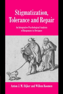 Studies in Emotion and Social Interaction : Stigmatization, Tolerance and Repair: An Integrative Psychological Analysis of Responses to Deviance, Paperback / softback Book