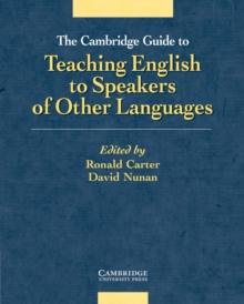 The Cambridge Guide to Teaching English to Speakers of Other Languages, Paperback Book