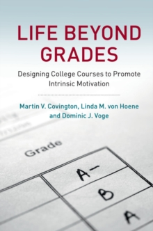 Life beyond Grades : Designing College Courses to Promote Intrinsic Motivation, Paperback Book