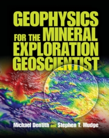 Geophysics for the Mineral Exploration Geoscientist, Hardback Book