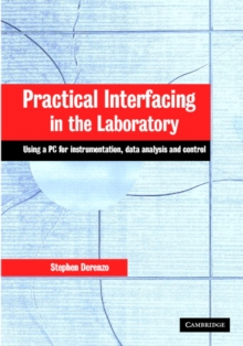Practical Interfacing in the Laboratory : Using a PC for Instrumentation, Data Analysis and Control, Hardback Book