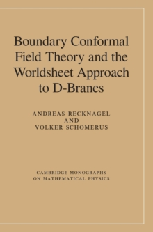 Boundary Conformal Field Theory and the Worldsheet Approach to D-Branes, Hardback Book
