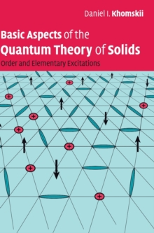 Basic Aspects of the Quantum Theory of Solids : Order and Elementary Excitations, Hardback Book