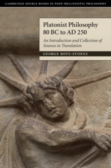 Platonist Philosophy 80 BC to AD 250 : An Introduction and Collection of Sources in Translation, Hardback Book