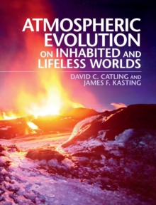 Atmospheric Evolution on Inhabited and Lifeless Worlds, Hardback Book