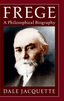 Frege : A Philosophical Biography, Hardback Book