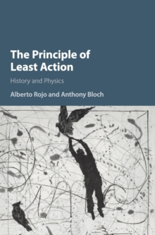 The Principle of Least Action : History and Physics, Hardback Book