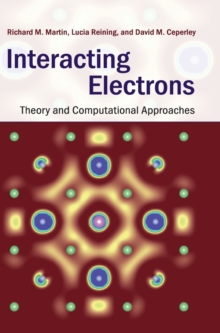 Interacting Electrons : Theory and Computational Approaches, Hardback Book