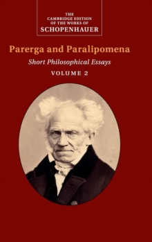 Schopenhauer: Parerga and Paralipomena: Volume 2 : Short Philosophical Essays, Hardback Book