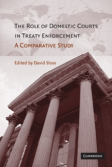 The Role of Domestic Courts in Treaty Enforcement : A Comparative Study, Hardback Book